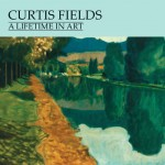 Curtis Fields: A Lifetime in Art front cover